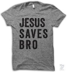 Jesus Saves Bro Shirt