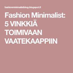 Fashion Minimalist: 5 VINKKIÄ TOIMIVAAN VAATEKAAPPIIN