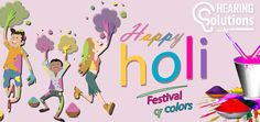 Life is full of colors, May this HOLI festival, adds more colors to your life, And you enjoy them at their brightest shade. Hearing Solutions wishes you that even after HOLI,  these colors make your world beautiful.  #HappyHoli #Holi2018 #Holi