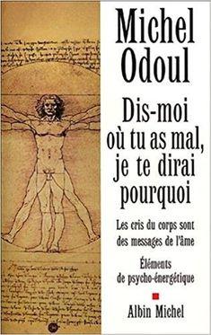 Dis moi où tu as mal, je te dirai pourquoi - Michel Odoul - Culture Remains - FR 100 Books To Read, Fantasy Books To Read, Good Books, My Books, Book Review Blogs, Book Recommendations, Shiatsu, Le Cri, Libros