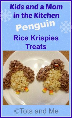 Tots and Me... Growing Up Together: Kids and a Mom in the Kitchen #69: Penguin Rice Krispies Treats