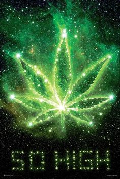 So High Galaxy Poster - So high you can almost touch the sky. Elevate your wall art with this SO HIGH Galaxy poster. Poster size: x Cannabis Wallpaper, Weed Wallpaper, Weed Posters, Medical Marijuana, Cannabis Shop, Weed Pictures, Stoner Girl, Dope Wallpapers, Weed Art
