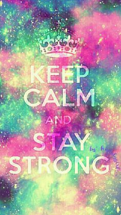 Keep Calm, Stay Strong galaxy wallpaper I created for the app CocoPPa