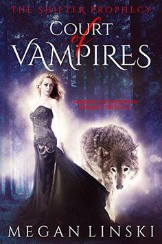 Court of Vampires Megan Linski (The Shifter Prophecy #1) Publication date: January 31st 2017 Genres: Mythology, Paranormal, Romance, ...