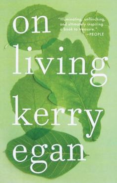 A hospice chaplain passes on wisdom on giving meaning to life, from those taking leave of it. As a hospice chaplain, Kerry Egan didn't offer sermons or prayers, unless they were requested; in fact, she found, the dying rarely want to talk about God, at least not overtly.