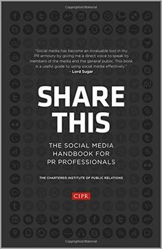 Share This: The Social Media Handbook for PR Professionals: CIPR (Chartered…