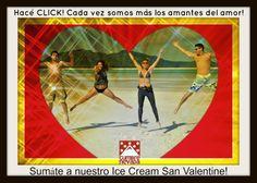 Love Love Love!!!!! Seguí compartiendo en tu muro, el de tus amigos, AL MUNDO ENTERO esta foto!!!! Colocá los últimos tres números de tu DNI. Listo!, ya estás participando del sorteo de muchos KIT`S ICE CREAM SAN VALENTINE! SOMOS APASIONADOS DEL AMOR! Y VOS?