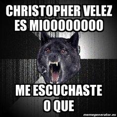 Meme Insanity Wolf - christopher velez es mioooooooo me escuchaste o que - 26032766