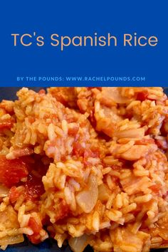 "TC's ""Spanish"" Rice - By the Pounds Bacon Taco, Jollof Rice, Star Food, Spanish Rice, Rice Grain, Pasta Noodles, Amazing Recipes, Wine Recipes, Food Print"