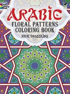Arabic Floral Patterns Coloring Book Dover Design Books By Nick Crossling