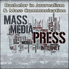 Bachelor in #Journalism and #Mass #Communication