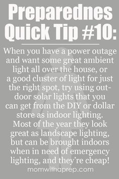 Emergency Quick Tip #10 from {Mom with a Prep} - Use outdoor solar lighting indoors for emergency lighting.
