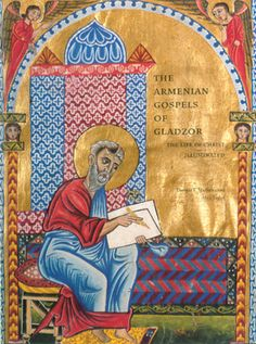 The Armenian Gospels of Gladzor: The Life of Christ Illuminated by Thomas F. Mathews and Alice Taylor. Free Publication. Includes sixty color reproductions of the manuscript's illuminated pages, ten black-and-white illustrations, and two maps, along with an essay that explores the book's richness and theological complexity.
