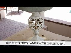 DIY: Refinished Lamps with Annie Sloan Chalk Paint - YouTube