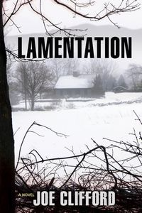 An Excerpt from Lamentation, a Suspense Thriller by Joe Clifford