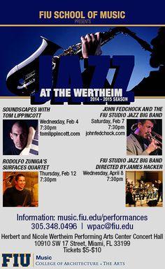 Wertheim Performing Arts Center: 10910 SW 17th Street, Miami FL 33199 music.FIU.edu/performances  (305)348-0496 JAZZ at the Wertheim Series. #fiu