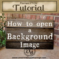 Learn how to open a Background Image in Floriani FTCU