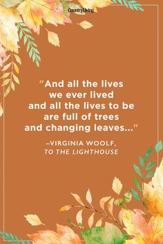 52 Fall Quotes to Remind You Just How Beautiful This Season Is Real Men Quotes, Strong Women Quotes, Woman Quotes, Famous Movie Quotes, Quotes By Famous People, People Quotes, Autumn Quotes Inspirational, Fall Quotes, Quotes Quotes