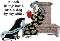A book in my had and a dog by my side - Ed Gorey.
