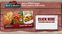 Wow! Just found this amazing offer from Red Lobster! $100 Gift Card for FREE! :) YUMMY