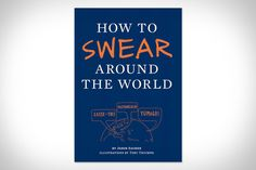 How to Swear Around the World | Community Post: The Ultimate Unique Gift Guide For Guys