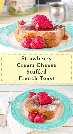 There's French toast. And there's strawberry cream cheese stuffed French toast. It's French toast for days when average just won't do.