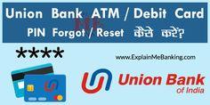 Agar aap apne UBI ATM Pin bhul gaye hai aur isko Reset karna chahte hai to is post ko jarur padhe. Union Bank, Bank Of India, Agar, Forget