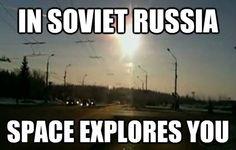 in soviet russia / space explores you / via kenyatta