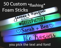50 Flashing Custom Led Foam Sticks You Pick The Color And Text Perfect For Wedding Receptions Parties Giveawayore