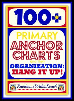 Collection of 100+ Anchor Charts and their Organization System(s) via RoundUP at RainbowsWithinReach