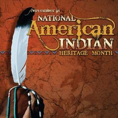 November National American Indian Heritage Month