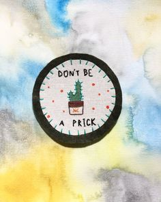 Embroidered patch - Patch - Sew on patch - Patches for jackets - Tumblr patch - Sew on badges - Cactus Art - Cute patch - Don't be a Prick.