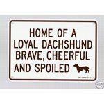 Home of a Loyal Dachshund, Metal Sign