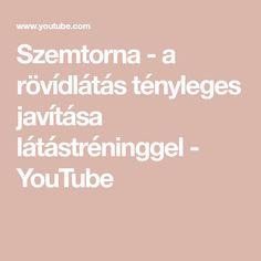 Szemtorna - a rövídlátás tényleges javítása látástréninggel - YouTube Yoga, Eyes, Youtube, Youtubers, Yoga Sayings, Youtube Movies