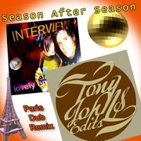 Have you heard 'Season After Season -Tony Johns Paris Dub Remix' by INTERVIEW on #SoundCloud? #np ♥. ♥.