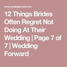 12 Things Brides Often Regret Not Doing At Their Wedding | Page 7 of 7 | Wedding Forward