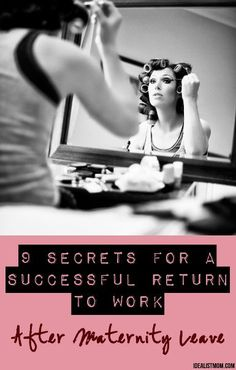 9 Secrets to Have a Successful Return to Work After Maternity Leave #newmomtips #mommytips