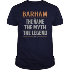 BARHAM The Name The Myth The Legend Name Shirts #gift #ideas #Popular #Everything #Videos #Shop #Animals #pets #Architecture #Art #Cars #motorcycles #Celebrities #DIY #crafts #Design #Education #Entertainment #Food #drink #Gardening #Geek #Hair #beauty #Health #fitness #History #Holidays #events #Home decor #Humor #Illustrations #posters #Kids #parenting #Men #Outdoors #Photography #Products #Quotes #Science #nature #Sports #Tattoos #Technology #Travel #Weddings #Women