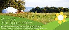 Our Yurts, Your Magical Holiday. Escape the noise and explore the beautiful Somerset countryside.  Find out more about our Glamping Yurts and the facilities. Your holiday starts here…