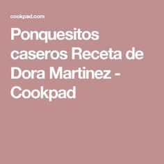 Ponquesitos caseros Receta de Dora Martinez - Cookpad