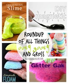 roundup of all things ooey gooey and gross--that kids will LOVE--perfect activity to keep the kids busy for spring break