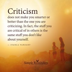 """Iyanla Vanzant: Criticism does not make you smarter or better than the one you."" by Iyanla Vanzant Great Quotes, Quotes To Live By, Me Quotes, Motivational Quotes, Inspirational Quotes, Quotable Quotes, Honesty Quotes, Compassion Quotes, Uplifting Quotes"