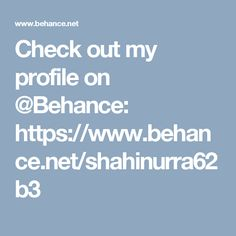 Check out my profile on @Behance: https://www.behance.net/shahinurra62b3