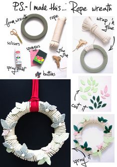 To make this rope wreath, hit up your local craft or floral store for a plain foam wreath.  Begin by securing your rope (clothesline works great) with glue on the back.  Wrap and glue on the back side as you go so the front stays nice and clean.  Use pinking sheers or regular scissors to make sponge leaves.  Make holly clusters with sponge leaves and buttons all over wrapped-wreath, securing with glue.  Apply a generous dose of spray paint (I love Krylon) and hang with a fun colored ribbon.