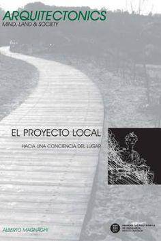 El proyecto local : hacia una conciencia del lugar / Alberto Magnaghi. UPC, Barcelona : 2011 / 1ª ed. en Arquitectonics. 307 p. Colección: Arquitectonics. Mind, Land & Society ; 23. ISBN 9788476536551 Ciudades -- Crecimiento. Desarrollo sostenible. Política urbana Urbanismo -- Aspecto social. Sbc Aprendizaje A-72(082) *ARQ/23 http://millennium.ehu.es/record=b1849244~S1*spi