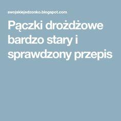 Pączki drożdżowe bardzo stary i sprawdzony przepis Polish Recipes, Food And Drink, Cooking, Cos, Kitchen, Polish Food Recipes, Brewing, Cuisine, Cook