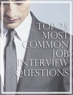 The 25 most common job interview questions asked...job interviews often reveal how skilled a person is at interviewing, rather than how good a fit they will be for the job. Rather than getting frustrated at the process, our best course of action is probably to go with the flow and learn how to play the game. So, what can we do about it? Be as prepared to answer the interview questions as possible!