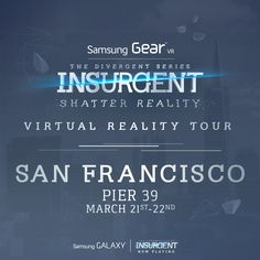 San Francisco! Ready to defy reality and immerse yourself in the #INSURGENT virtual reality experience?   Join us for the #ShatterReality #GearVR Experience presented by Samsung Mobile USA at: Pier 39: March 21st - 22nd  For details, visit: http://insur.gent/shatterreality