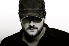 Eric Church. he's awesome in concert.