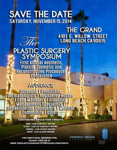 The Plastic Surgery Symposium which will be held at The Grand in Long Beach, California on Saturday, November 15, 2014, is offering continuing education credits as follows:  BRN - 5.60 CONTACT HOURS | CCMC - 5.50 CE CONTACT HOURS |  CDMSC - 5.50 CLOCK HOURS | CRCC - 5.25 CLOCK HOURS  Register today!   #PerfectImageConsulting #Cosmetic #Plastic #surgical #non-surgical #conference